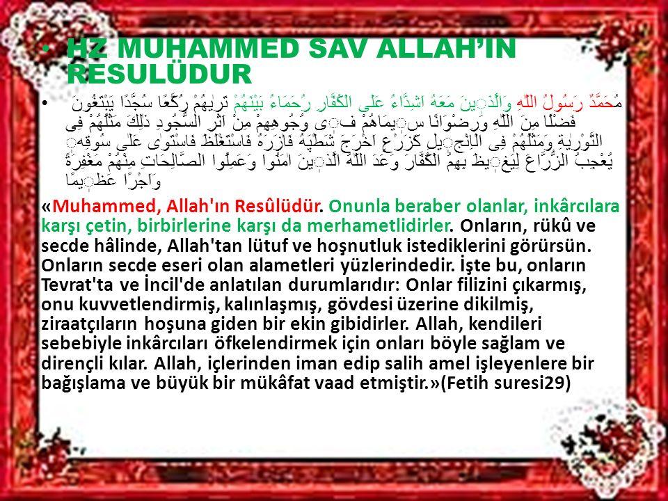 HZ MUHAMMED SAV NEBİLERİN SONUNCUSUDUR مَا كَانَ مُحَمَّدٌ اَبَا اَحَدٍ مِنْ رِجَالِكُمْ وَلٰكِنْ رَسُولَ اللّٰهِ وَخَاتَمَ النَّبِيّنَ وَكَانَ اللّٰهُ بِكُلِّ شَیْءٍ عَليمًا «Muhammed, sizin erkeklerinizden hiçbirinin babası değildir.