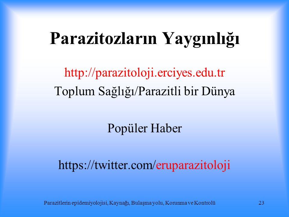 Parazitozların Yaygınlığı http://parazitoloji.erciyes.edu.tr Toplum Sağlığı/Parazitli bir Dünya Popüler Haber https://twitter.com/eruparazitoloji Para