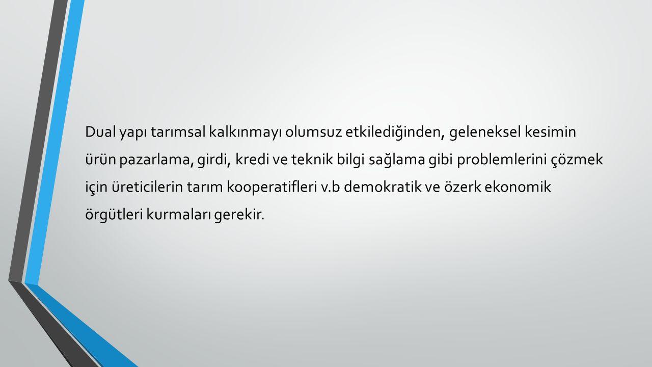 KIRSAL KESİMDE ÖRGÜTLENME Türkiye genelinde çiftçi örgütlenmesi iki ana grup altında sınıflandırılabilir.