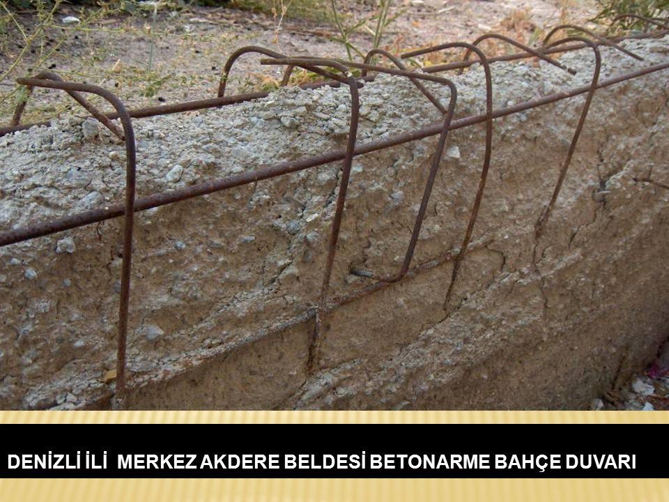 DENİZLİ İLİ MERKEZ AKDERE BELDESİ BETONARME BAHÇE DUVARI