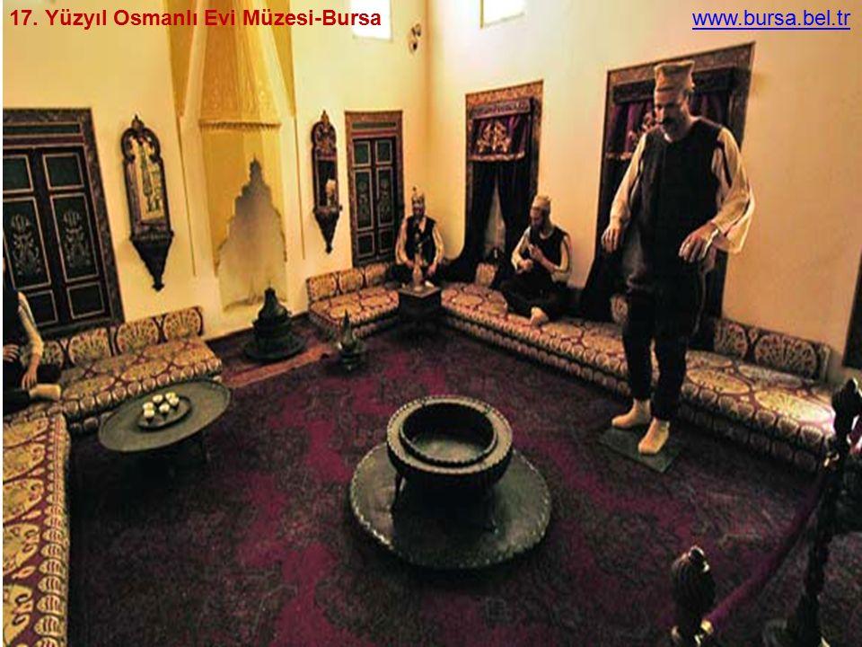 17. Yüzyıl Osmanlı Evi Müzesi-Bursawww.bursa.bel.tr