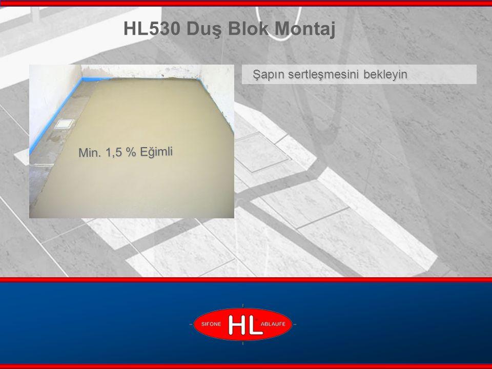 www.hutterer-lechner.com Şapın sertleşmesini bekleyin HL530 Duş Blok Montaj Min. 1,5 % Eğimli