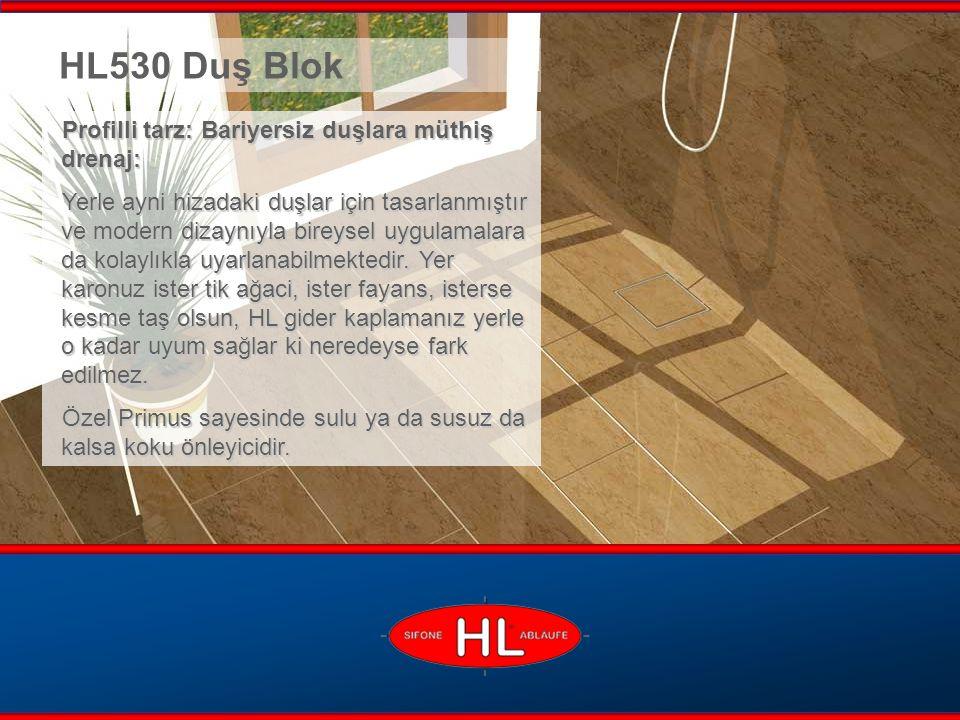 www.hutterer-lechner.com Yerle neredeyse fark edilmeyip uyum sağlar Yerle neredeyse fark edilmeyip uyum sağlar Hızlı montajlı komple set HL530 Duş Blok Doğrusal eğim - Yüksek gider verimi