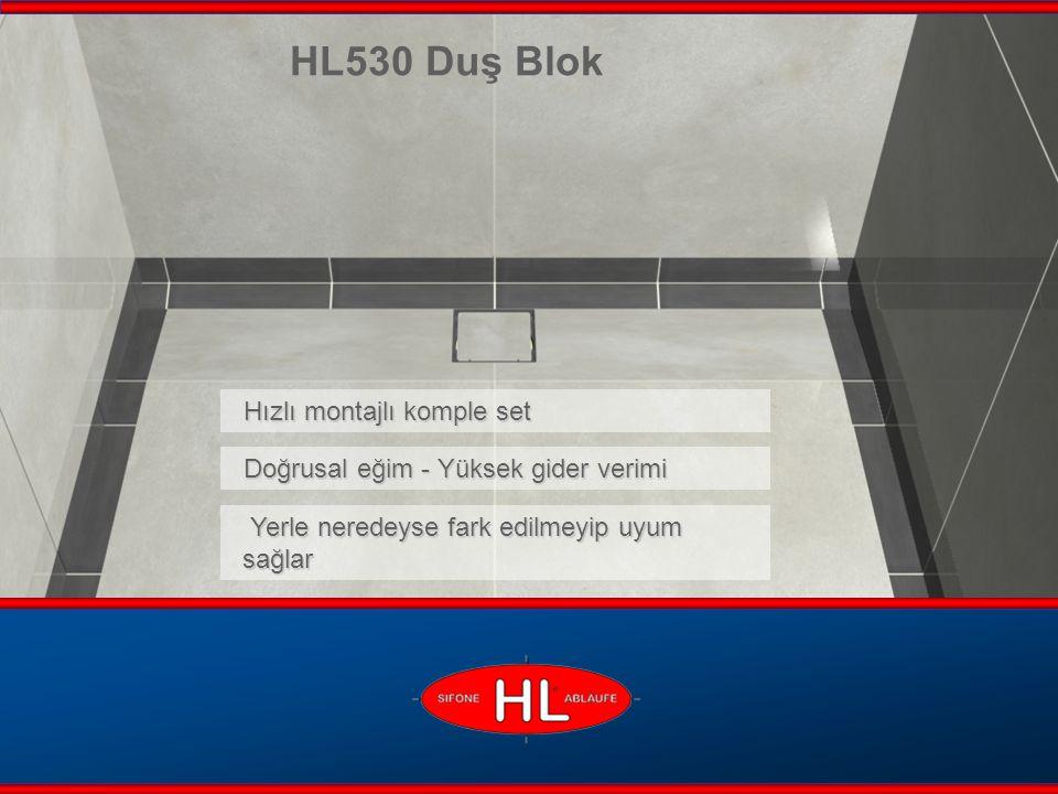 www.hutterer-lechner.com HL530 Duş Blok Eğimli, Izolasyonlu ve Süzgeçli Modül Yüksek gider verimi - Patentli profil Doğrusal eğim - Fayansla kaplamaya elverişli Sifon Primus®lu gider - Su olmadan da koku önleyici Kolay montaj - Mesafe çerçevesi fayans yüksekliğine uydurulabilir ve 180° yatay kademesiz ayarlanabilir DN50 çikişli Uzunluğu isteğe göre ayarlanabilir, örneğin uzatma parçasıyla uzatılabilmektedir