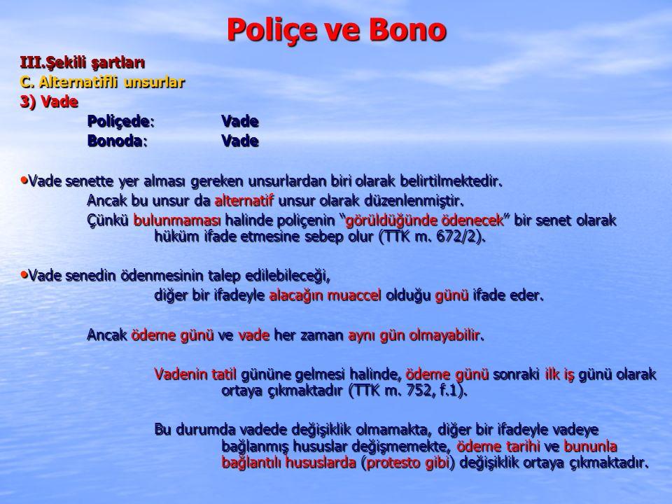 Poliçe ve Bono III.Şekili şartları C.
