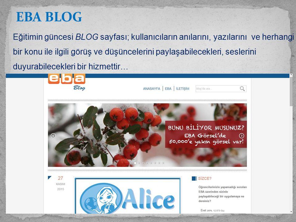 Eğitimin güncesi BLOG sayfası; kullanıcıların anılarını, yazılarını ve herhangi bir konu ile ilgili görüş ve düşüncelerini paylaşabilecekleri, sesleri