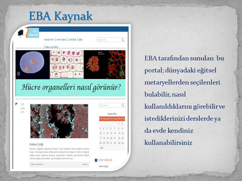 EBA tarafından sunulan bu portal; dünyadaki eğitsel metaryellerden seçilenleri bulabilir, nasıl kullanıldıklarını görebilir ve istediklerinizi derslerde ya da evde kendiniz kullanabilirsiniz EBA Kaynak EBA Kaynak