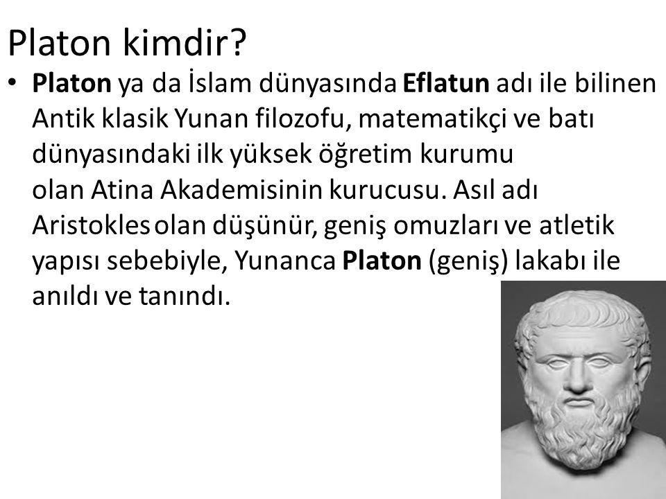 Platon kimdir? Platon ya da İslam dünyasında Eflatun adı ile bilinen Antik klasik Yunan filozofu, matematikçi ve batı dünyasındaki ilk yüksek öğretim