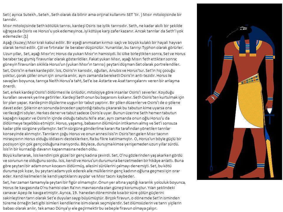 Set ( ayrıca Sutekh, Seteh, Seth olarak da bilinir ama orijinal kullanımı SET 'tir. ) Mısır mitolojisinde bir tanrıdır. Mısır mitolojisinde Seth kötül