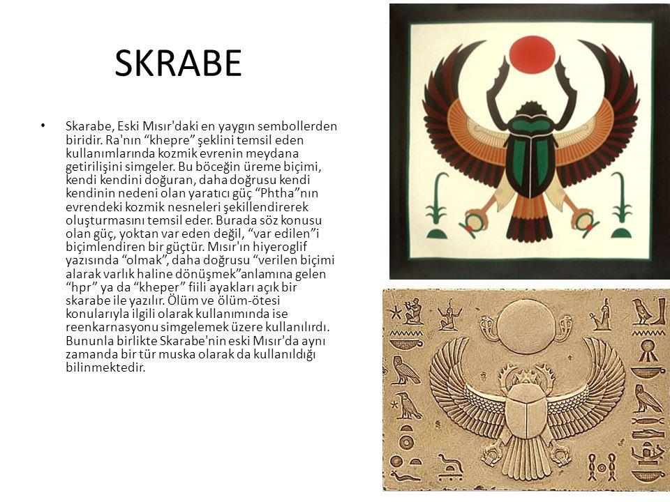 """SKRABE Skarabe, Eski Mısır'daki en yaygın sembollerden biridir. Ra'nın """"khepre"""" şeklini temsil eden kullanımlarında kozmik evrenin meydana getirilişin"""