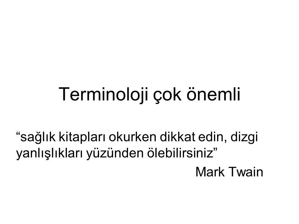 Terminoloji çok önemli sağlık kitapları okurken dikkat edin, dizgi yanlışlıkları yüzünden ölebilirsiniz Mark Twain