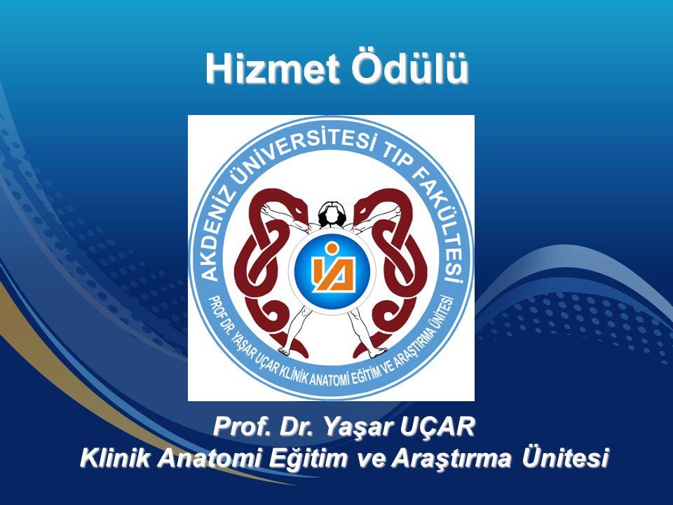 Prof. Dr. Yaşar UÇAR Klinik Anatomi Eğitim ve Araştırma Ünitesi Hizmet Ödülü