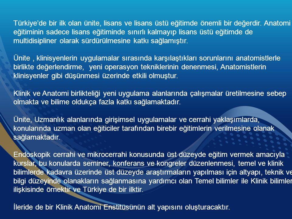 Türkiye'de bir ilk olan ünite, lisans ve lisans üstü eğitimde önemli bir değerdir.