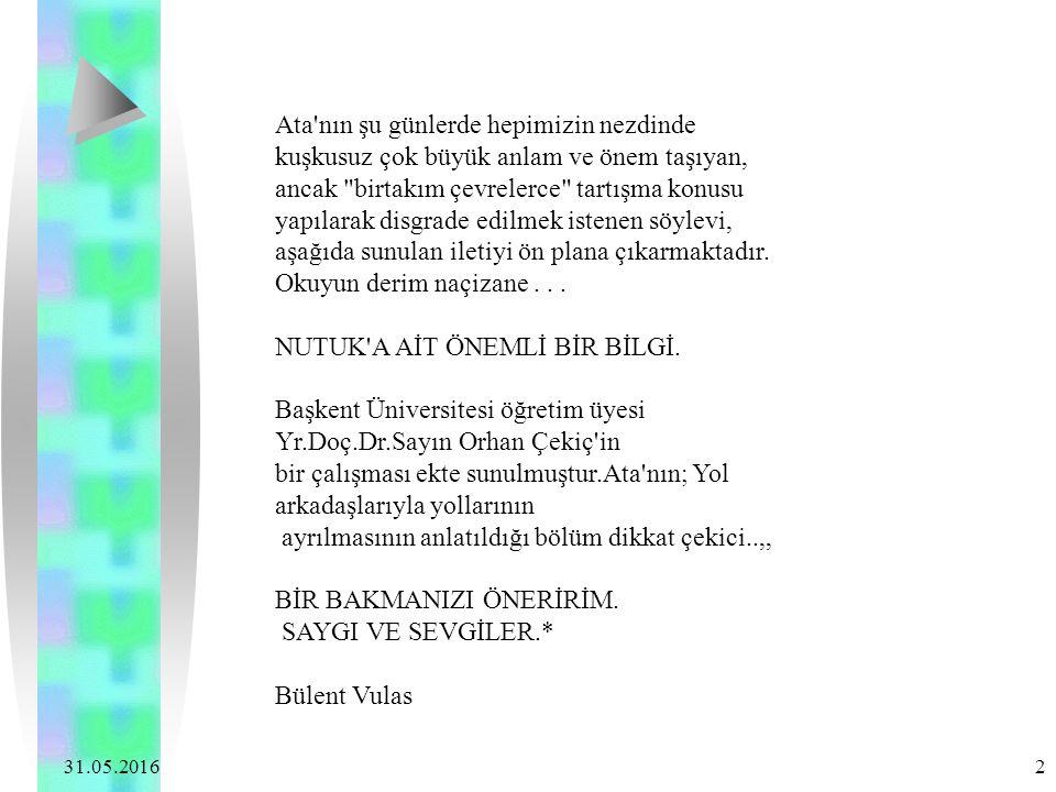 31.05.2016 13 Büyük Nutuk, Gazi'nin eseri olan Türkiye Cumhuriyeti'nin eseridir.