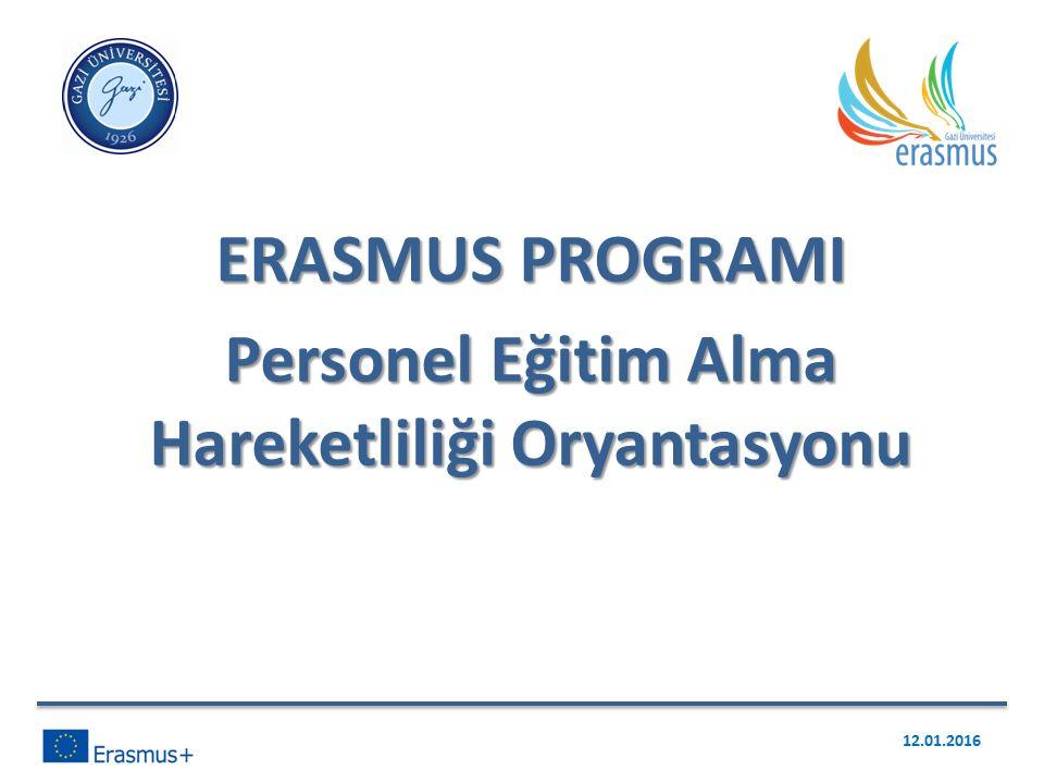 ERASMUS PROGRAMI Personel Eğitim Alma Hareketliliği Oryantasyonu 12.01.2016