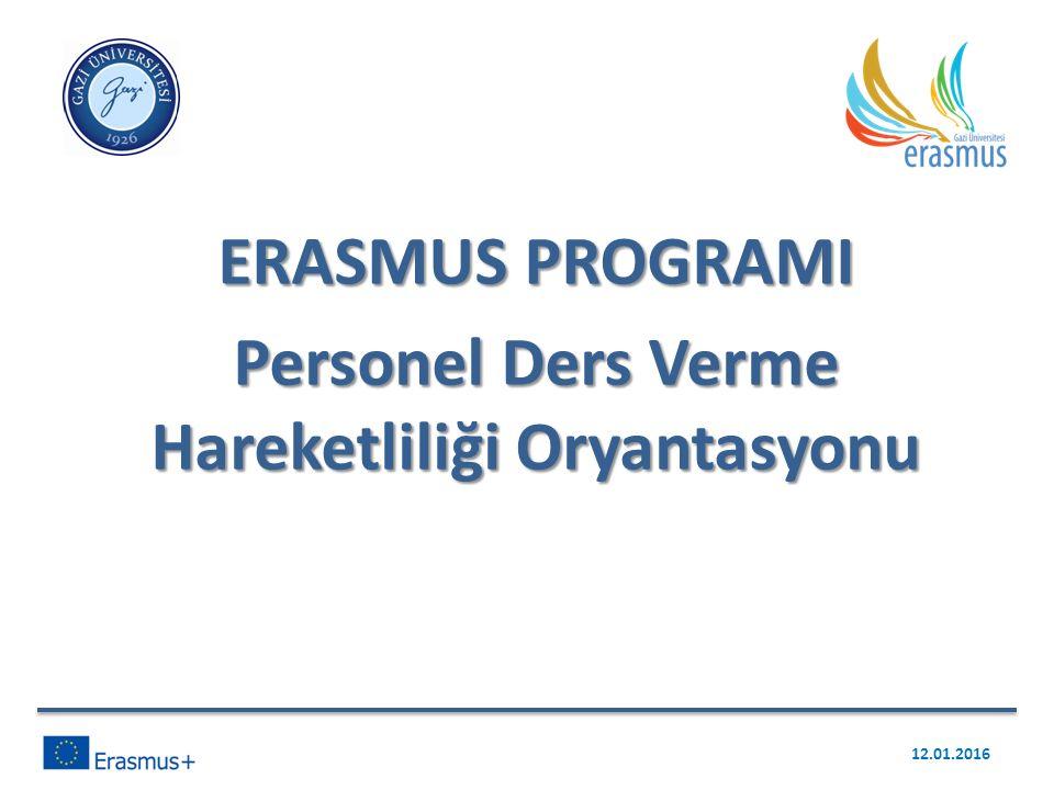 ERASMUS PROGRAMI Personel Ders Verme Hareketliliği Oryantasyonu 12.01.2016