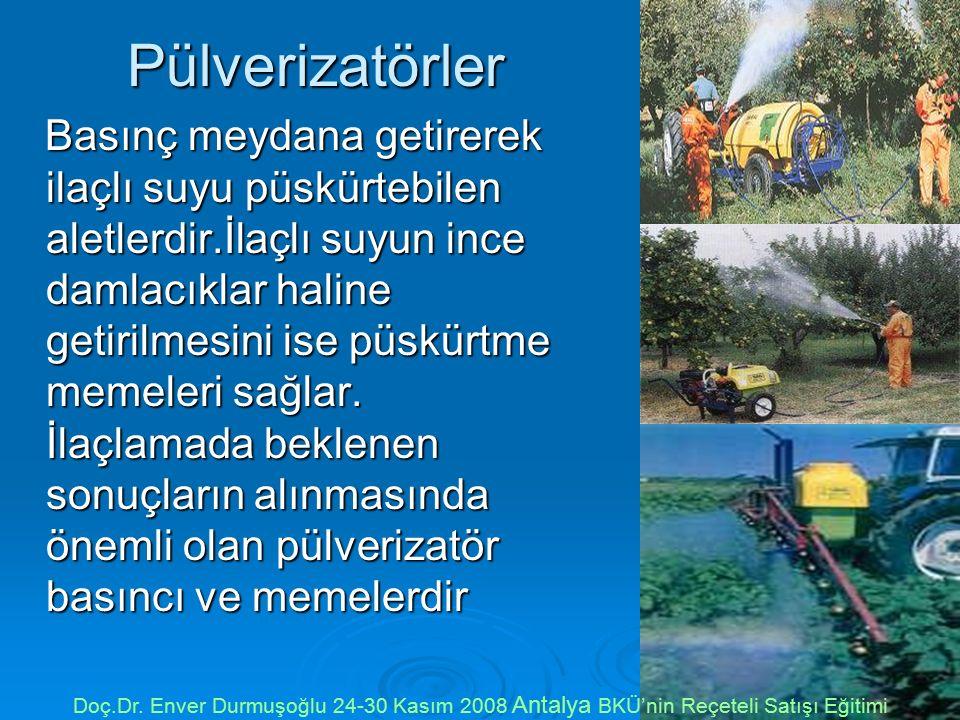 Pülverizatörler Basınç meydana getirerek ilaçlı suyu püskürtebilen aletlerdir.İlaçlı suyun ince damlacıklar haline getirilmesini ise püskürtme memeleri sağlar.