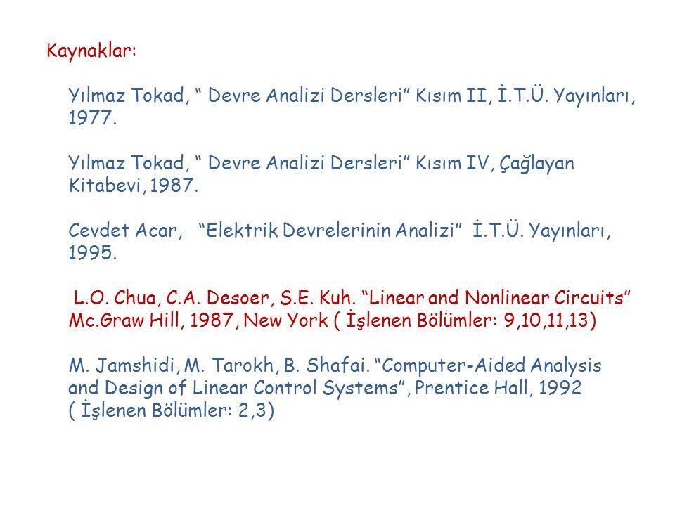 Kaynaklar: Yılmaz Tokad, Devre Analizi Dersleri Kısım II, İ.T.Ü.