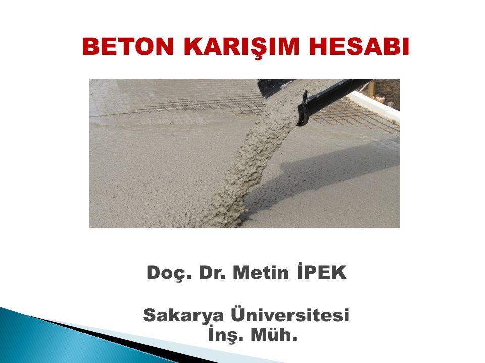 Örnek: Yapılmış olan karışım hesabına göre laboratuvarda 20 dm 3 'lük deneme betonu hazırlanmıştır.