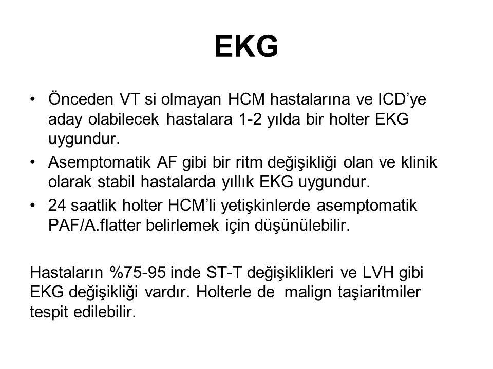 EKG Önceden VT si olmayan HCM hastalarına ve ICD'ye aday olabilecek hastalara 1-2 yılda bir holter EKG uygundur.
