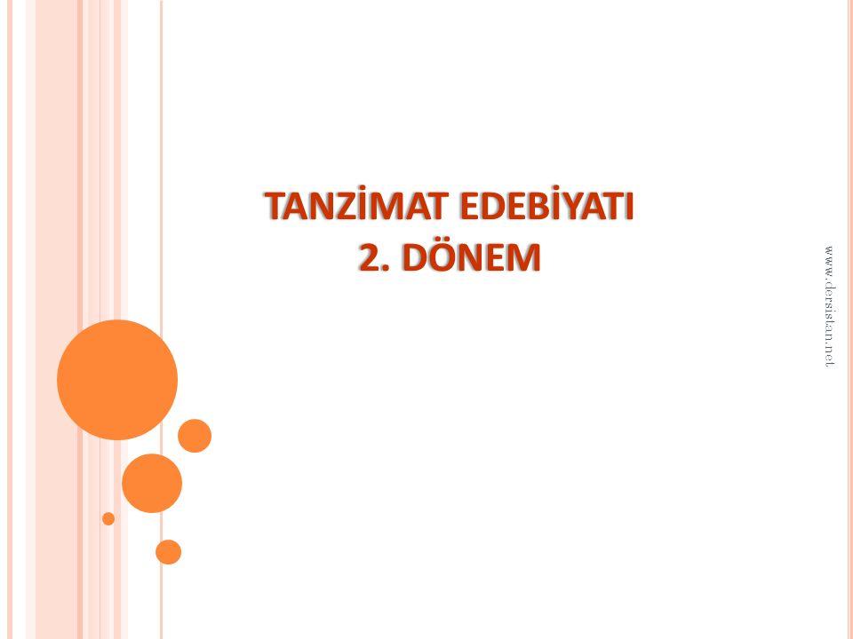 TANZİMAT EDEBİYATI 2. DÖNEM www.dersistan.net