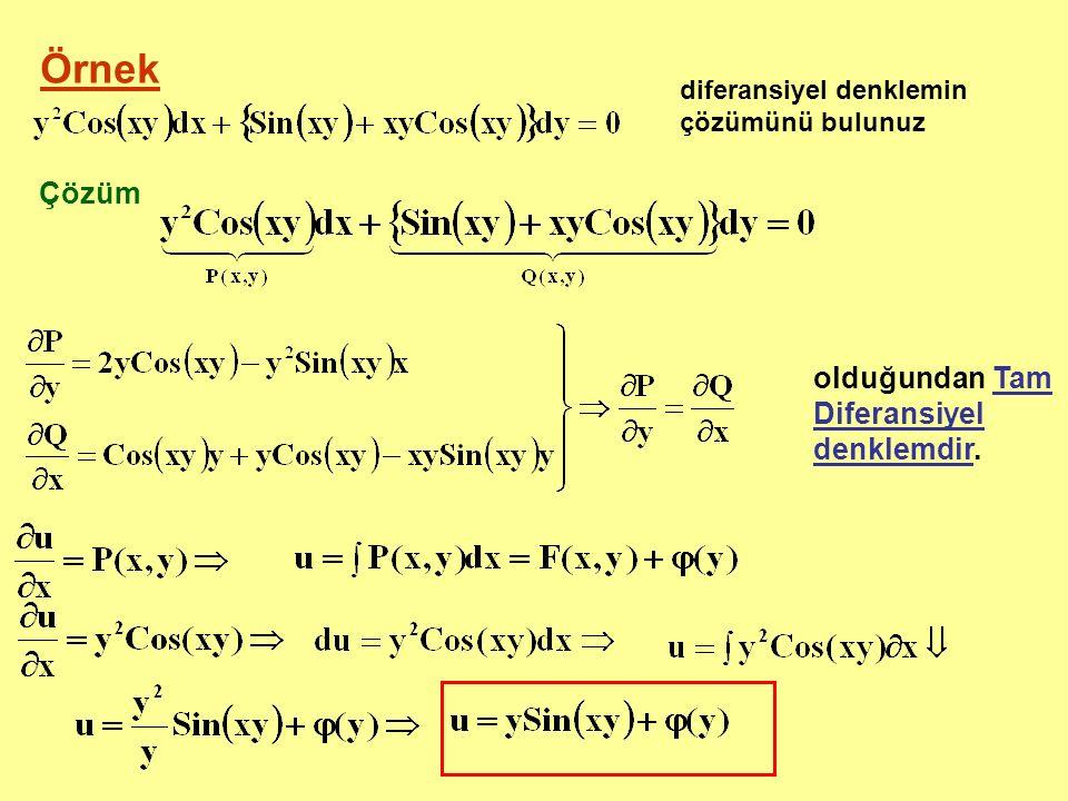 diferansiyel denklemin çözümünü bulunuz Çözüm olduğundan Tam Diferansiyel denklemdir.