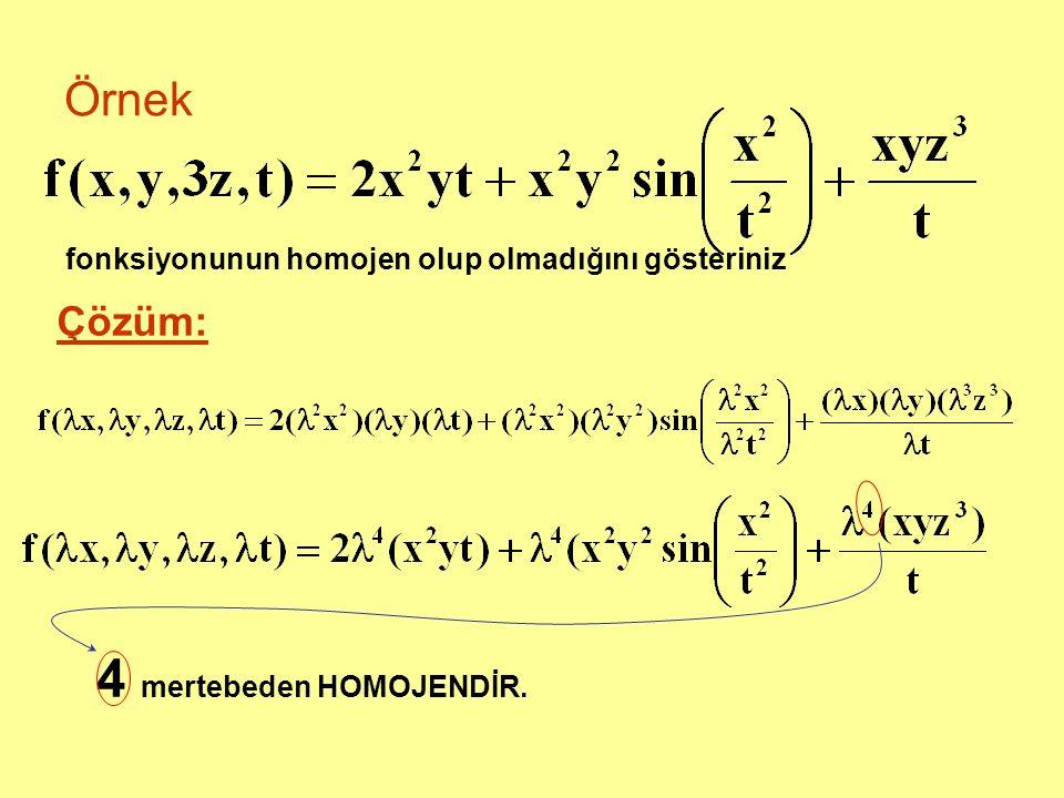 Örnek fonksiyonunun homojen olup olmadığını gösteriniz Çözüm: 4 mertebeden HOMOJENDİR.