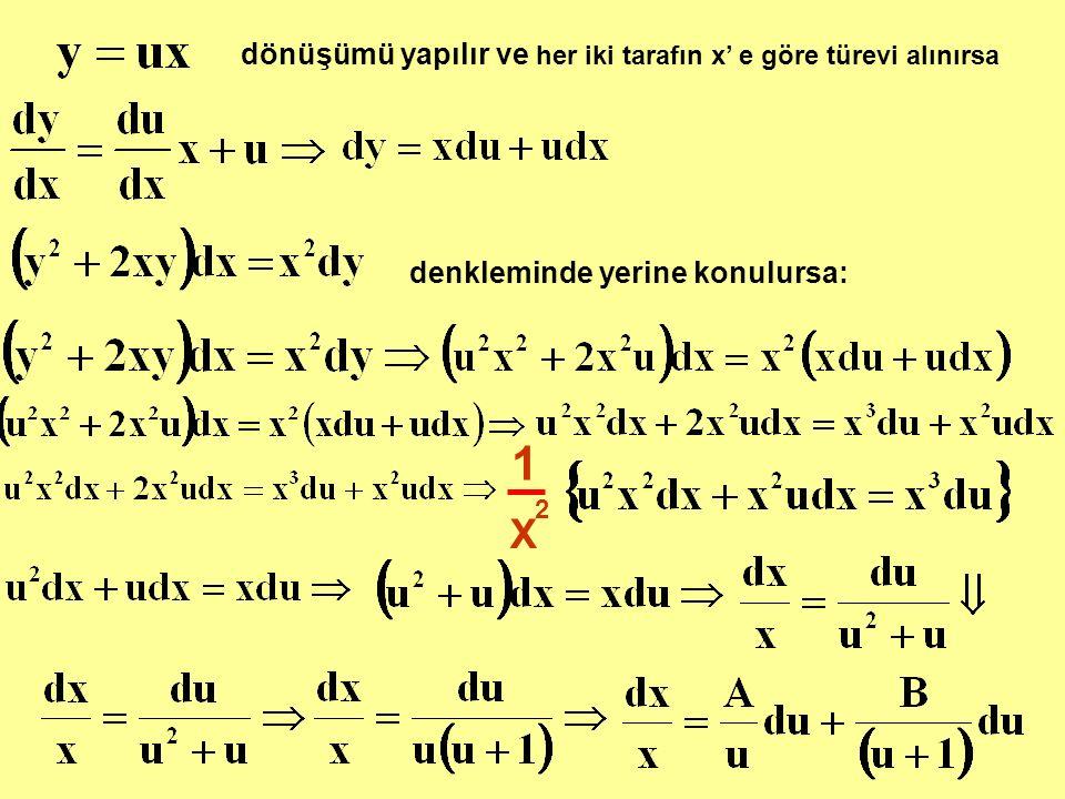 dönüşümü yapılır ve her iki tarafın x' e göre türevi alınırsa denkleminde yerine konulursa: 1 X 2