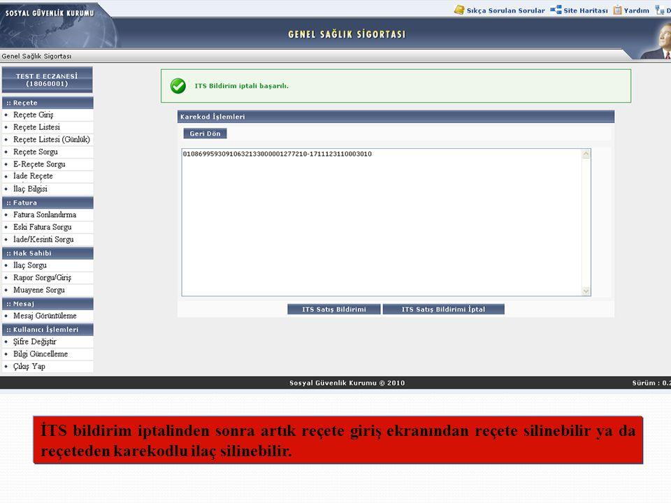 MEDULA-Eczane Provizyon Sistemi Karekodlu Reçete İşlem Adımları İTS bildirim iptalinden sonra artık reçete giriş ekranından reçete silinebilir ya da r