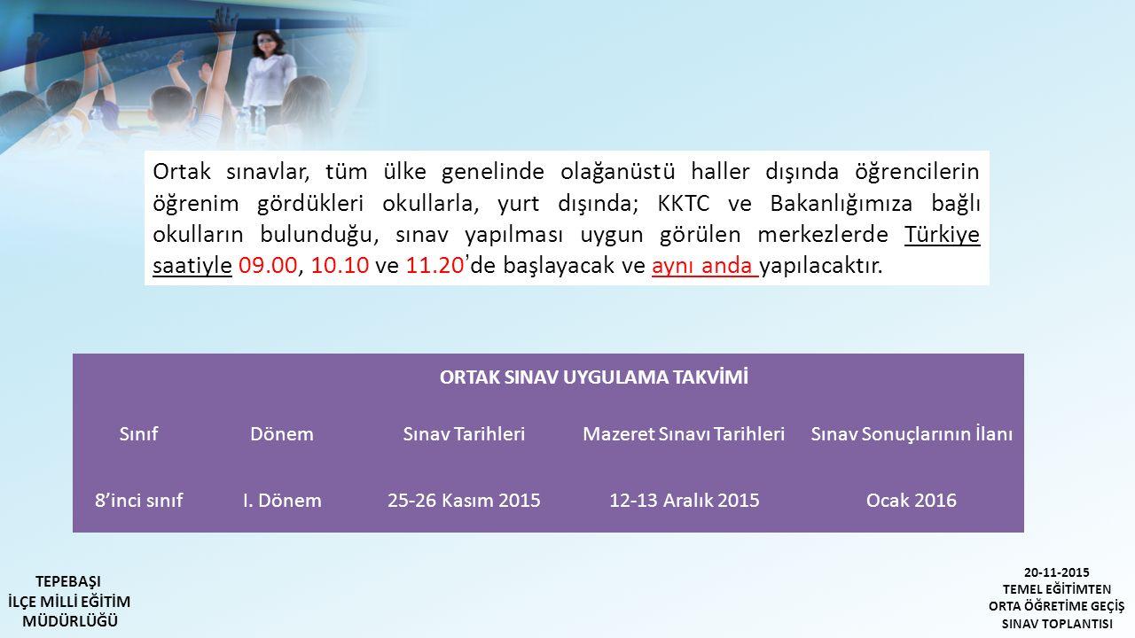 ORTAK SINAV UYGULAMA TAKVİMİ SınıfDönemSınav TarihleriMazeret Sınavı TarihleriSınav Sonuçlarının İlanı 8'inci sınıfI.