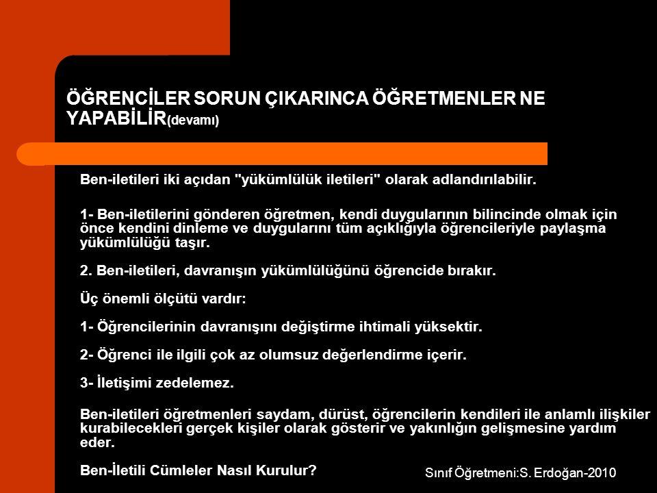 Sınıf Öğretmeni:S. Erdoğan-2010 Ben-iletileri iki açıdan