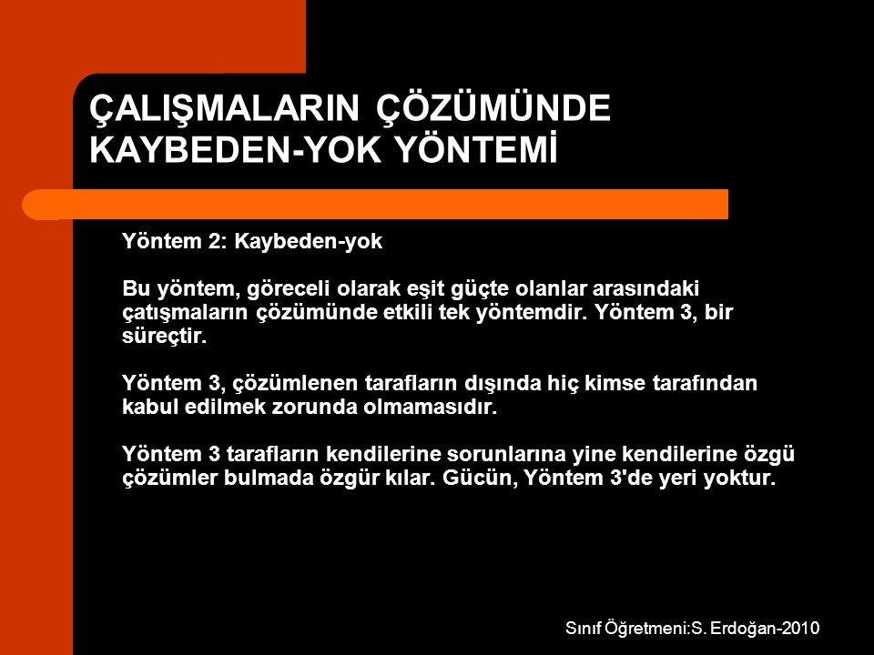 Sınıf Öğretmeni:S. Erdoğan-2010 ÇALIŞMALARIN ÇÖZÜMÜNDE KAYBEDEN-YOK YÖNTEMİ Yöntem 2: Kaybeden-yok Bu yöntem, göreceli olarak eşit güçte olanlar arası