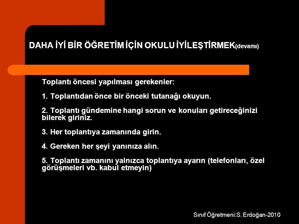 Sınıf Öğretmeni:S. Erdoğan-2010 Toplantı öncesi yapılması gerekenler: 1. Toplantıdan önce bir önceki tutanağı okuyun. 2. Toplantı gündemine hangi soru
