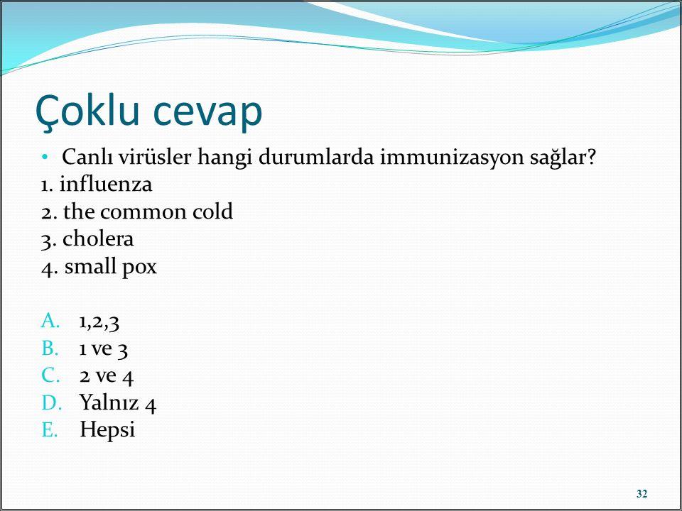 Çoklu cevap Canlı virüsler hangi durumlarda immunizasyon sağlar.