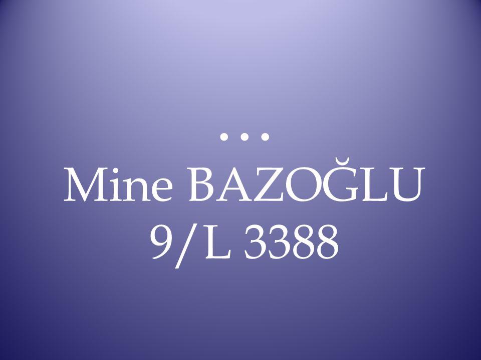... Mine BAZOĞLU 9/L 3388