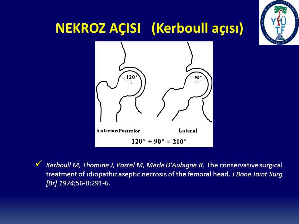 NEKROZ AÇISI (Kerboull açısı) Kerboull M, Thomine J, Postel M, Merle D Aubigne R.