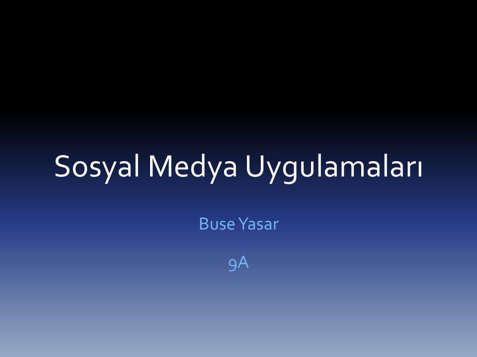Sosyal Medya Uygulamaları Buse Yasar 9A
