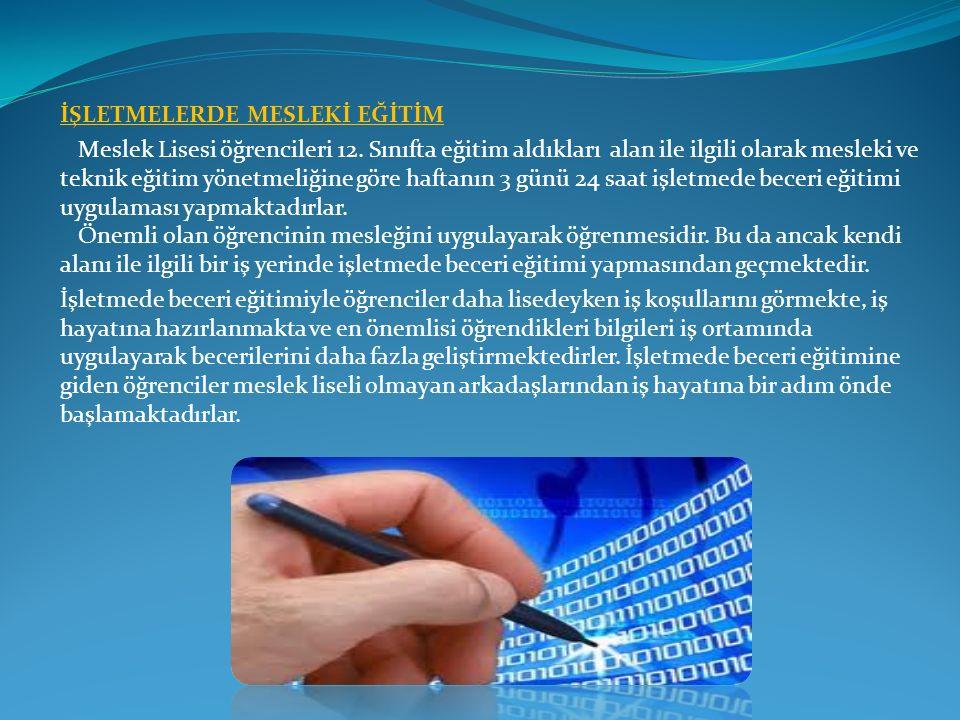 İŞLETMELERDE MESLEKİ EĞİTİM Meslek Lisesi öğrencileri 12.