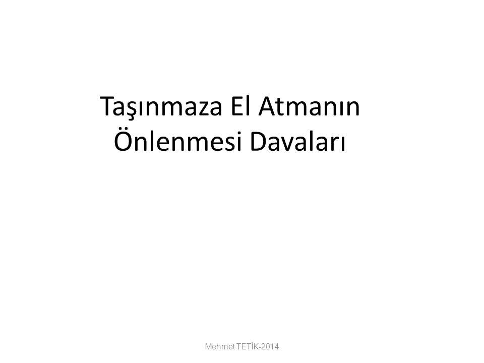 Taşınmaza El Atmanın Önlenmesi Davaları Mehmet TETİK-2014