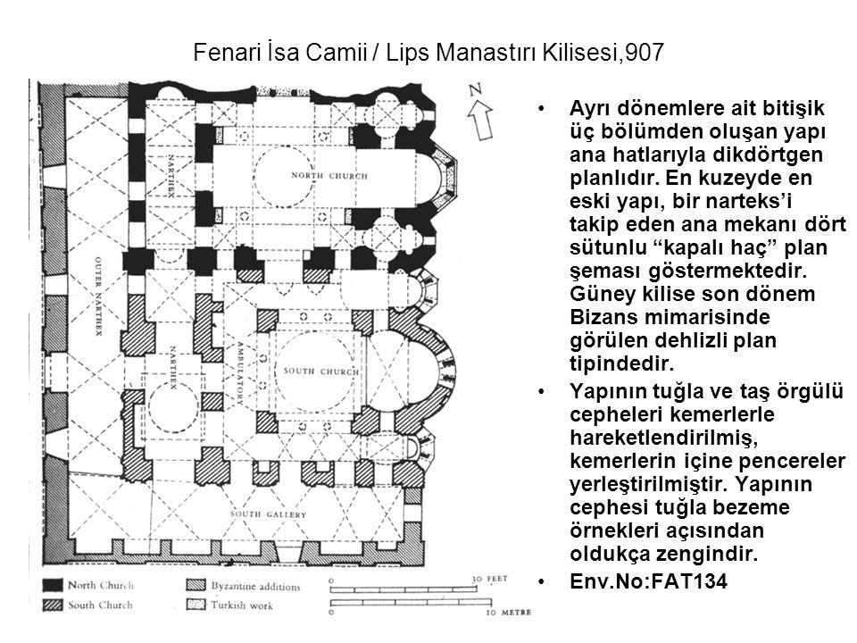 Fenari İsa Camii / Lips Manastırı Kilisesi,907 Ayrı dönemlere ait bitişik üç bölümden oluşan yapı ana hatlarıyla dikdörtgen planlıdır. En kuzeyde en e