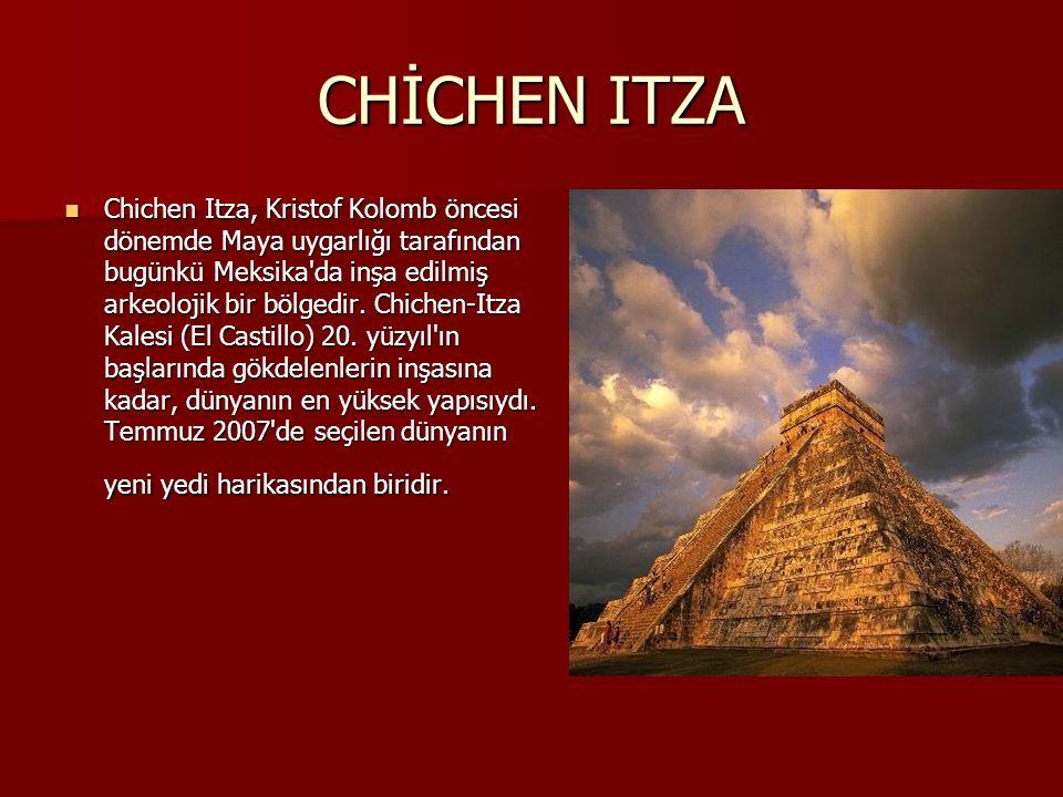 CHİCHEN ITZA Chichen Itza, Kristof Kolomb öncesi dönemde Maya uygarlığı tarafından bugünkü Meksika da inşa edilmiş arkeolojik bir bölgedir.