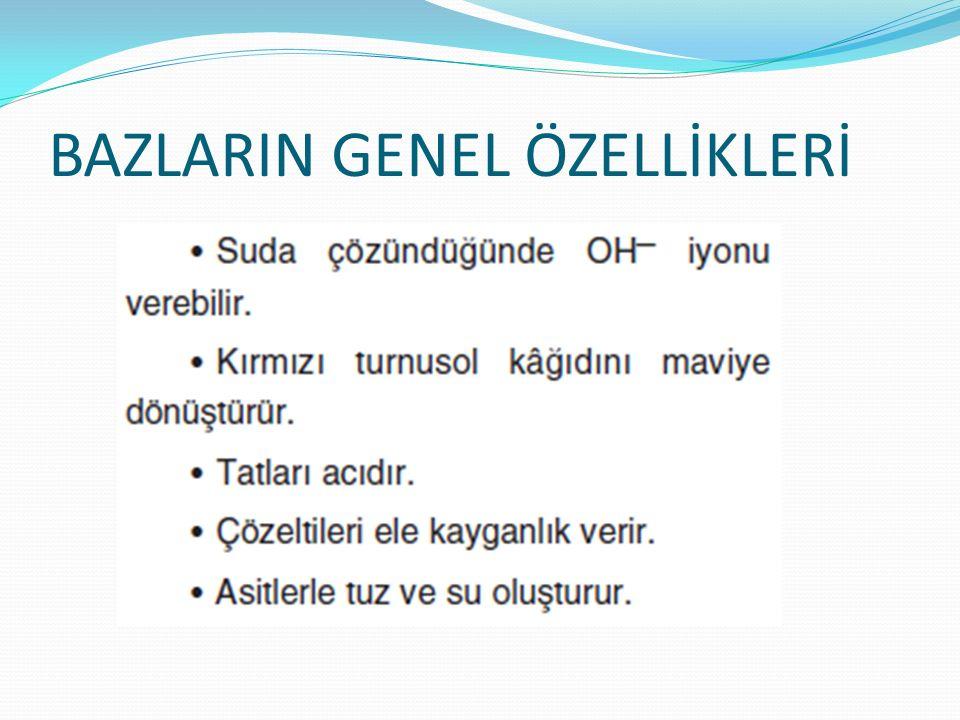 BAZLARIN GENEL ÖZELLİKLERİ
