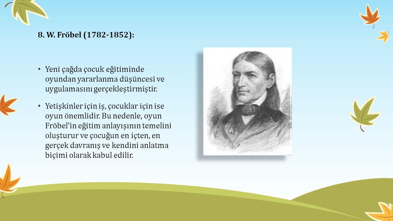Bu felsefeden hareketle, Fröbel bir çocuk bahçesi (kindergarten - 1837) açmıştır.