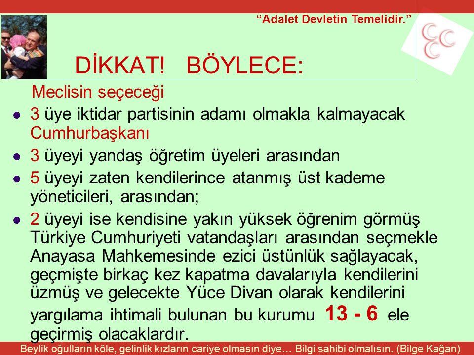 Adalet Devletin Temelidir. Beylik oğulların köle, gelinlik kızların cariye olmasın diye… Bilgi sahibi olmalısın.