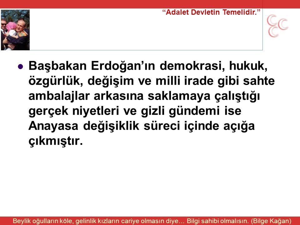 """""""Adalet Devletin Temelidir."""" Beylik oğulların köle, gelinlik kızların cariye olmasın diye… Bilgi sahibi olmalısın. (Bilge Kağan) Başbakan Erdoğan'ın d"""
