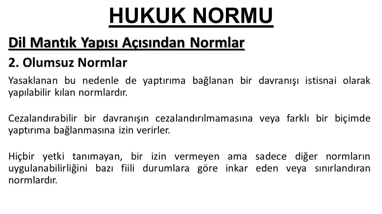 HUKUK NORMU Dil Mantık Yapısı Açısından Normlar 2.