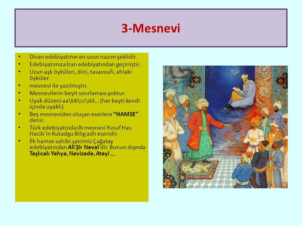 3-Mesnevi Divan edebiyatının en uzun nazım şeklidir.
