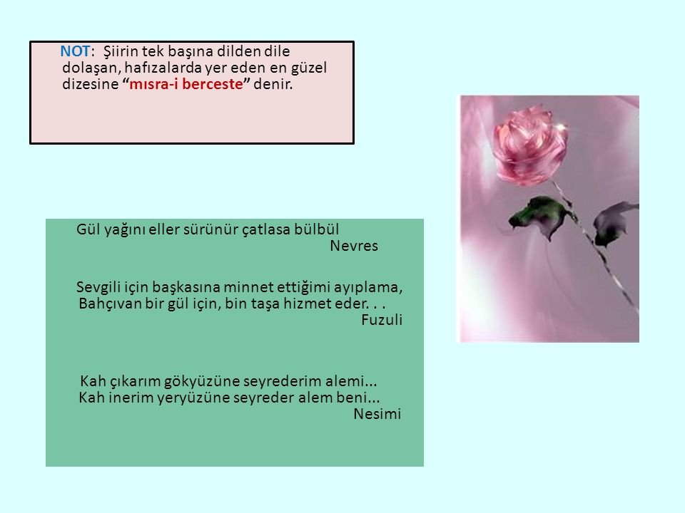 BEYİT: iki dizeden oluşan ve anlamsal bütünlük gösteren bölümlere beyit denir.