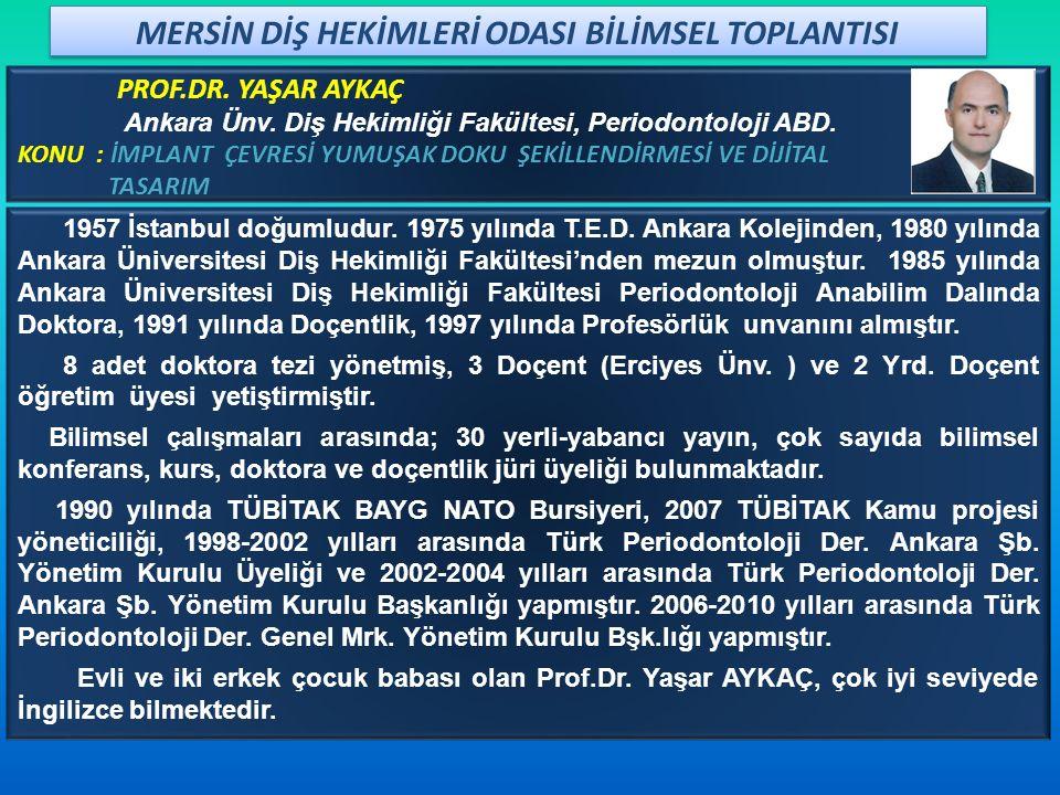 PROF.DR.ORHAN GÜVEN Ankara Ünv.Diş Hekimliği Fak.