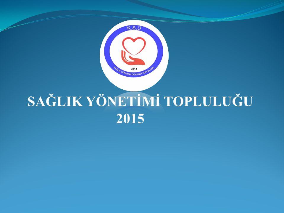 SAĞLIK YÖNETİMİ TOPLULUĞU 2015